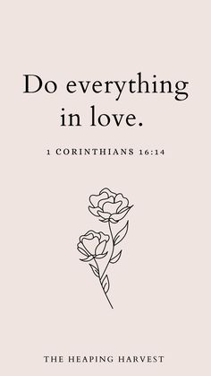 Do Everything in Love | 1 Corinthians 16:14 | Christian Encouraging Quotes | The Heaping Harvest