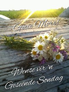 Lekker Dag, Afrikaanse Quotes, Goeie Nag, Goeie More, Good Morning Quotes, Deep Thoughts, Table Decorations, Night, Happy Friday