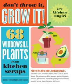 Don't Throw It, Grow It! (sample pages)
