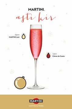 Holiday sparkle to lift your spirit. To make the MARTINI Asti Kir, pour 1 part crème de cassis into a flute glass and top with 4 parts MARTINI Asti.