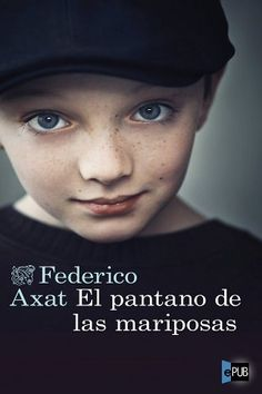 Buy El pantano de las mariposas by Federico Axat and Read this Book on Kobo's Free Apps. Discover Kobo's Vast Collection of Ebooks and Audiobooks Today - Over 4 Million Titles! I Love Reading, Reading Lists, Books To Read, My Books, Film Music Books, Book Lovers, Thriller, Audiobooks, This Book
