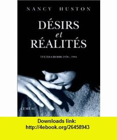 Desirs et realites Textes choisis, 1978-1994 (French Edition) (9782760994362) Nancy Huston , ISBN-10: 2760994368  , ISBN-13: 978-2760994362 ,  , tutorials , pdf , ebook , torrent , downloads , rapidshare , filesonic , hotfile , megaupload , fileserve