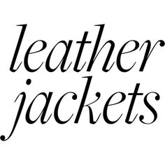 Leather Jackets ❤ liked on Polyvore featuring outerwear, jackets, articles, text, letters, magazine, words, real leather jackets, leather jackets and genuine leather jackets