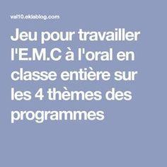 Jeu pour travailler l'E.M.C à l'oral en classe entière sur les 4 thèmes des programmes