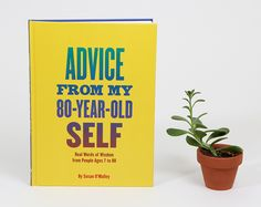 Susan O'Malley: Advice From My 80-Year-Old Self   Purchase the book now to get a free limited edition tote bag!
