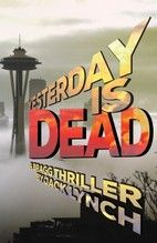 Yesterday is Dead: A Bragg Thriller ★★★★ Tough Stuff - drear & drizzle, dark & venal. (Click for full review)