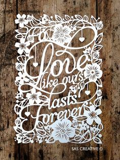 Papercut Template 'A LOVE Like Ours Lasts Forever' Floral Wedding Anniversary PDF Papercut Cut Your Own Template by Samantha's Papercuts