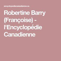 Robertine Barry (Françoise) - l'Encyclopédie Canadienne