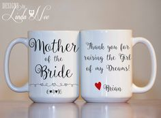 MUG ~ Personalized Mother of the Bride Mug ~ Thank you for raising the Girl of my Dreams ~ Wedding Gift, Gift from Groom Bridal Shower ~