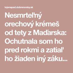Nesmrteľný orechový krémeš od tety z Maďarska: Ochutnala som ho pred rokmi a zatiaľ ho žiaden iný zákusok neprekonal!