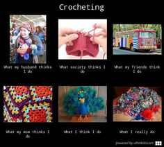 Crocheting - What people think I do ...