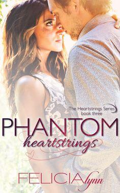 Smut Fanatics: Phantom Heartstrings (Heartstrings #3) By Felicia Lynn Release Blitz & Giveaway!!