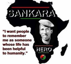 August 4th Revolution, 1983 Thomas Sankara comes to power in Upper Volta which he renamed to Burkina Faso, the land of upright people.
