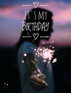It's my birthday - Glückwünsche - Celebration My Birthday Images, Happy Birthday To Me Quotes, Birthday Girl Quotes, Happy Birthday Pictures, Happy Birthday Funny, Happy Birthday Wishes, Birthday Greetings, Girl Birthday, My Birthday Wish