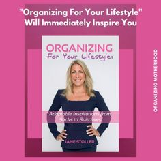 Why Organizing For Your Lifestyle Will Immediately Inspire You