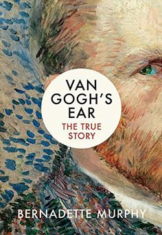 Van Gogh's Ear: The True Story by Bernadette Murphy https://www.amazon.co.uk/dp/1784740616/ref=cm_sw_r_pi_dp_x_hhrlzbT2WRK9R
