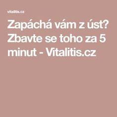 Zapáchá vám z úst? Zbavte se toho za 5 minut - Vitalitis.cz