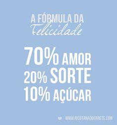 A fórmula da felicidade!