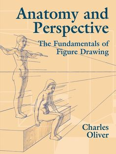 Anatomy and Perspective by Charles Oliver  This information-packed book by an experienced art teacher covers two important aspects of drawing the human figure — anatomy and perspective — that are seldom treated within the same book. With the help of more than 90 illustrations, the author demonstrates a number of the principles involved in figure drawing.