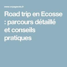 Road trip en Ecosse : parcours détaillé et conseils pratiques