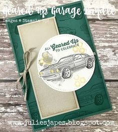Julie Kettlewell - Stampin Up UK Independent Demonstrator - Order products Geared Up Garage Week Masculine Birthday Cards, Birthday Cards For Men, Man Birthday, Masculine Cards, Happy Birthday, Stampin Up Catalog, Classic Trucks, Classic Cars, Stamping Up Cards