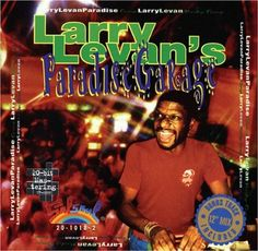 Larry Levan's Paradise Garage Album Cover (might be verse) Music Album Covers, Music Albums, Larry Levan, Paradise Garage, Chicago House, Dj Booth, Music Images, House Music, Vinyl Records