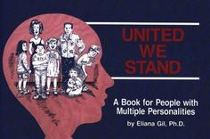 United We Stand: A Book for People With Multiple Personalities
