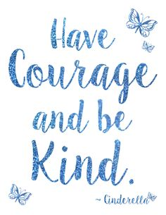 Cinderella Have Courage and Be Kind Free Printable