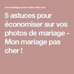 5 astuces pour économiser sur vos photos de mariage - Mon mariage pas cher !