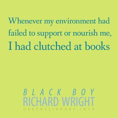 a literary analysis of richard wrights black boy Ebscohost serves thousands of libraries with premium essays, articles and other content including the rhetoric of catalogues in richard wright's black boy get access to over 12 million other articles.