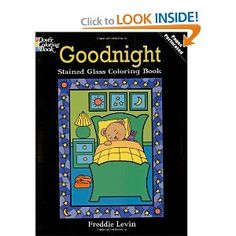 Goodnight Stained Glass Coloring Book (Dover Stained Glass Coloring Book): Freddie Levin, Coloring Books: 9780486472935: Amazon.com: Books