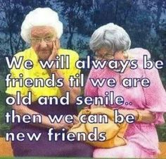 Lol! we know who will be the first one to go senile.... :,) @ChelyH23
