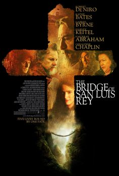 The Bridge of San Luis Rey - 2004 (With this cast, it was supposed to be a hell of a movie! Well, not exactly...)