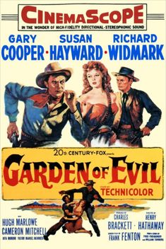 GARDEN OF EVIL (1954) - Gary Cooper - Susan Hayward - Richard Widmark - Hugh Marlowe - Cameron Mitchell - Victor Manuel Mendoza - Directed by Henry Hathaway - 20th Century-Fox - Movie Poster.