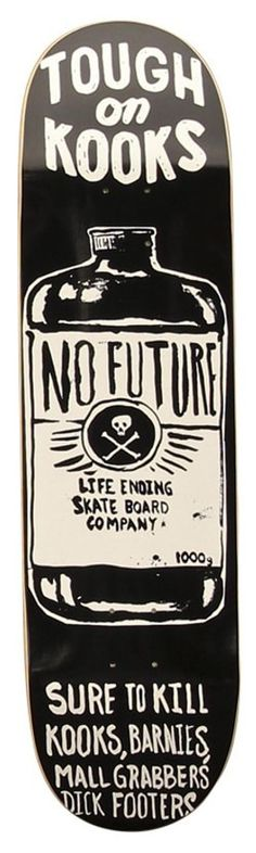 No Future Tough On Kooks 8.5 Skateboard Deck
