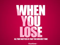 When you lose