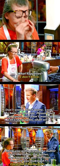 Gordon Ramsey helping a contestant that fell into a crisis.