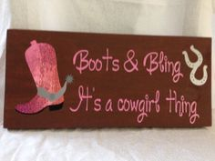 Boots & Bling It's a cowgirl thing. Wall art, wall decor, Cowgirl quote