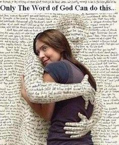 The Bible. So true.  Get your daily hug.  Read a piece of God's love letter every day.
