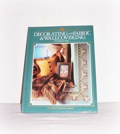 "The Home Decorating Institute Book ""Decorating With Fabric & WallCovering"" Arts And Crafts For Home Decorating, 1995 Hardcover Vintage Book by SheCollectsICreate on Etsy"
