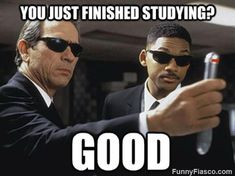 After you finish studying for finals Memes hilarious dankmeme pic men in black meme school humor uber funny wth