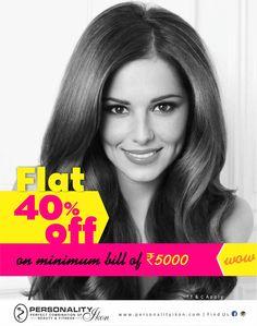 Flat 40% off on minimum bill of Rs.5000  www.personalityikon.com  #PersonalityIkon #salon #beauty #hair #skin