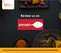 Loved our delicious food & hospitality? Review us on #Zomato #AdivasGrill #DelhiNCR #foodiesdelight #nomnomnom
