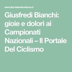 Giusfredi Bianchi: gioie e dolori ai Campionati Nazionali – Il Portale Del Ciclismo