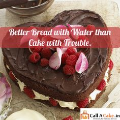 Better Bread with #water than #cake with trouble.#yummy #callacake.in