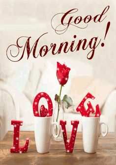 love good morning images wallpaper pics share with friend Good Morning Gif Images, Good Morning Flowers Gif, Good Morning Kisses, Good Morning Love Messages, Good Morning Handsome, Good Morning Beautiful Quotes, Good Morning My Love, Good Morning Texts, Good Morning Coffee