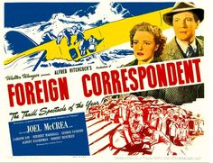 Foreign Correspondent starring Joel McCrea, Loraine Day, and Herbert Marshall, directed by Hitchcock Hitchcock Film, Alfred Hitchcock, Laraine Day, Herbert Marshall, The Pleasure Garden, To Catch A Thief, Internet Movies, Personal History, Alternative Movie Posters