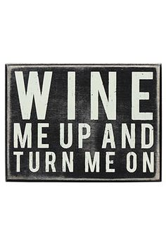 #Box Sign - Wine Me Up http://www.shadyandkatie.com/store/box-sign-wine-me-up/dp/4848 :: http://www.alojadovinho.pt/pt/ :: BEST ONLINE WINE STORE! :: http://www.alojadovinho.pt/pt/