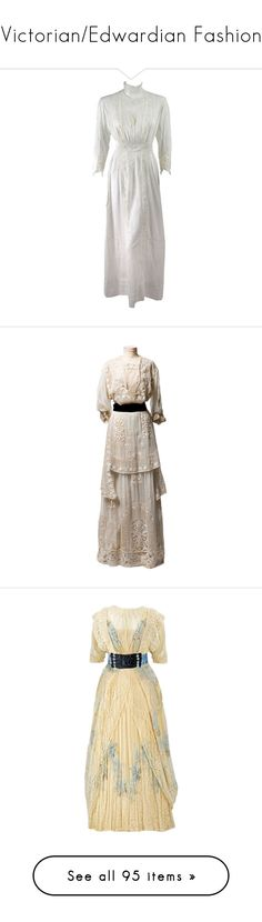 """Victorian/Edwardian Fashion"" by pins-needles ❤ liked on Polyvore featuring dresses, gowns, vintage, edwardian, historical, edwardian dress, lacy white dress, lace panel dress, lacy dress and vintage lace dress"