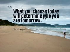 """""""@alphabetsuccess: What you choose today will determine who you are tomorrow. - Tim Fargo #quote pic.twitter.com/nSpbg2uR3W"""" Yep!"""